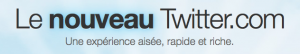 Nouvelle Interface Twitter