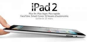 iPad 2 sort le 25 Mars 2011