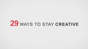 29 moyens de rester créatif