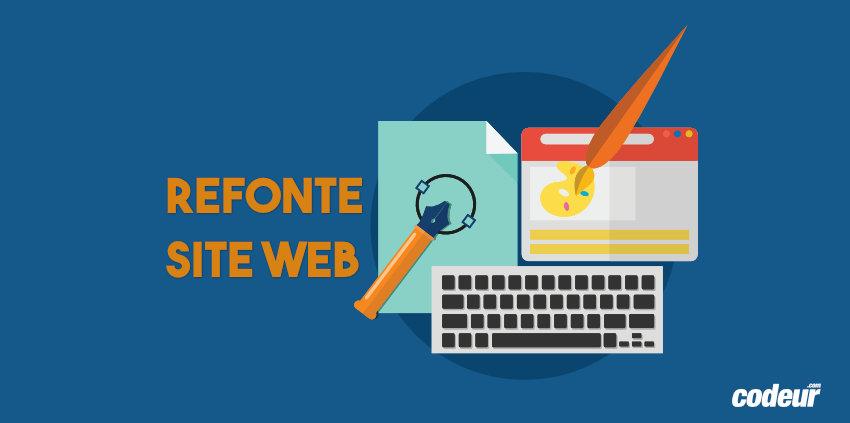 Pourquoi refondre son site internet ?