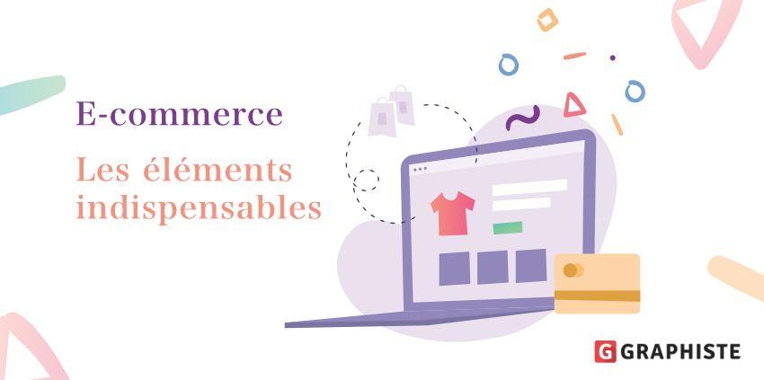 Eléments indispensables en e-commerce