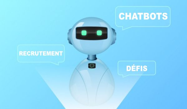 Chatbots recrutement défis