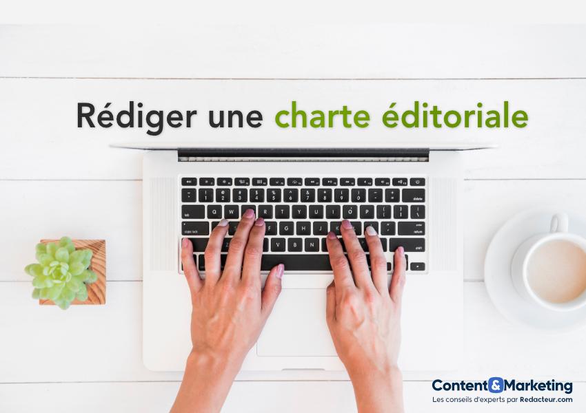 rediger une charte éditoriale definition aide content marketing
