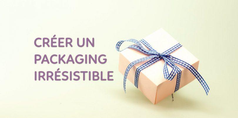 créer un packaging irrésistible